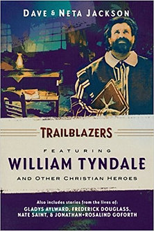 Trailblazers - William Tyndale and Other Christian Heroes
