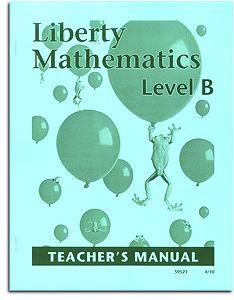 Liberty Mathematics - Level B - Teacher's Manual