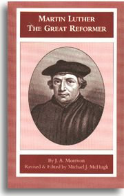 Martin Luther The Great Reformer