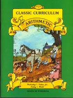 Classic Curriculum Arithmetic Workbook - Series 3 - Book 3