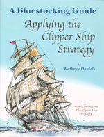 Bluestocking Guide to Applying the Clipper Ship Strategy