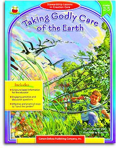 Taking Godly Care of the Earth - Gr. 2-5