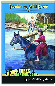 Trouble at Wild River - Book 5