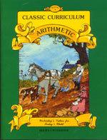 Classic Curriculum Arithmetic Workbook - Series 1 - Book 3
