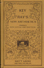 Key to Ray's New Arithmetics (Primary, Intellectual and Practical) - paperback