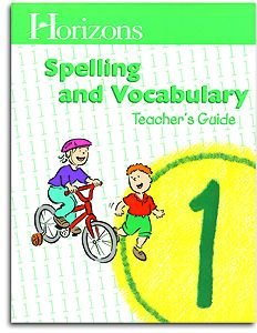 Horizons Spelling and Vocabulary 1 - Teacher's Guide