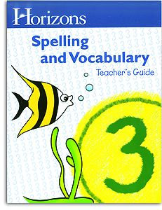 Horizons Spelling and Vocabulary 3 - Teacher's Guide