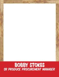 Bobby Stokes - Sr Produce Procur Manager.jpg