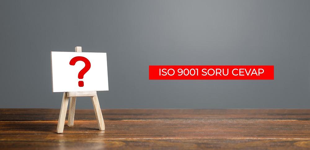 ISO 9001 Standartı Soru Cevap