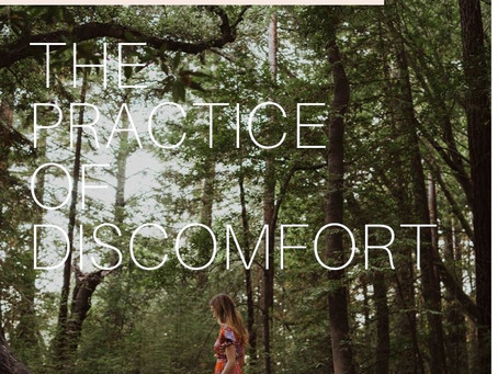 The Joys of Practicing Discomfort