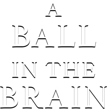 A  BALL  IN THE  BRAIN_logo.png