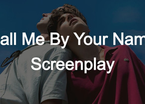 Call Me By Your Name | Scripts to Read