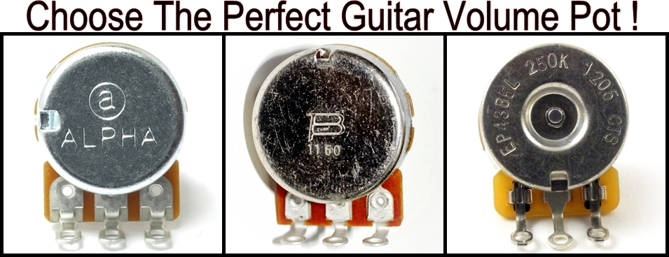 Choose The Perfect Guitar Volume Pot