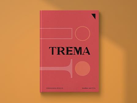 Financiamento coletivo no ar: TREMA, por Fernanda Pougy e Maíra Motta