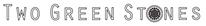 TwoGreenStones logo.png