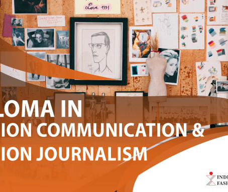 Diploma in Fashion Communication & Journalism - Course Details, Eligibility, Scope & Opportunities