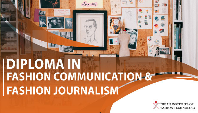 Diploma In Fashion Communication Journalism Course Details Eligibility Scope Opportunities