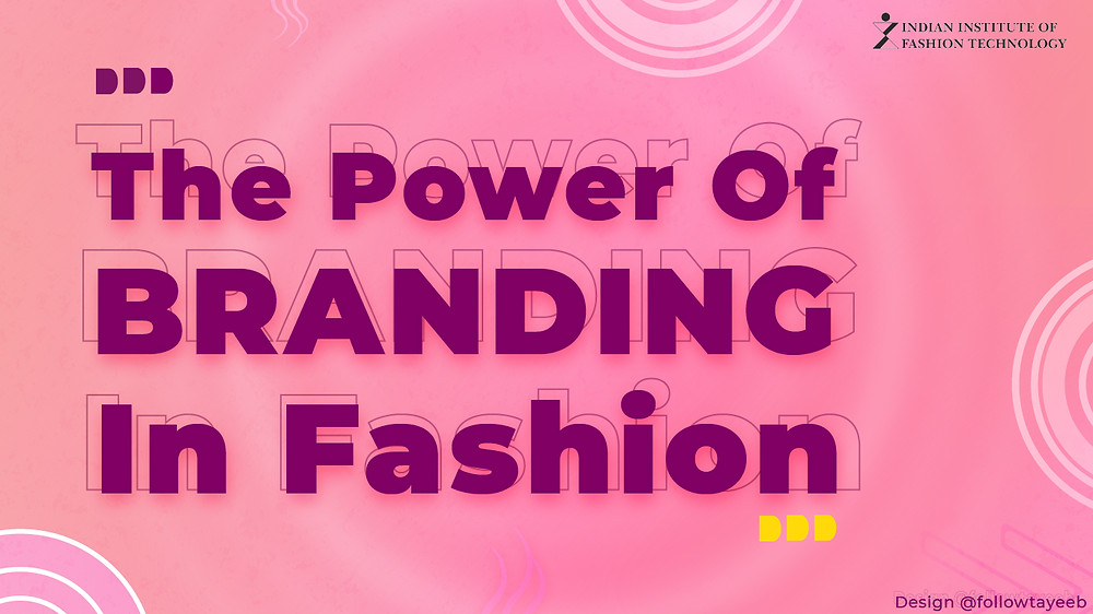 Image with text that reads The Power of Branding in Fashion with an abstract backgroun