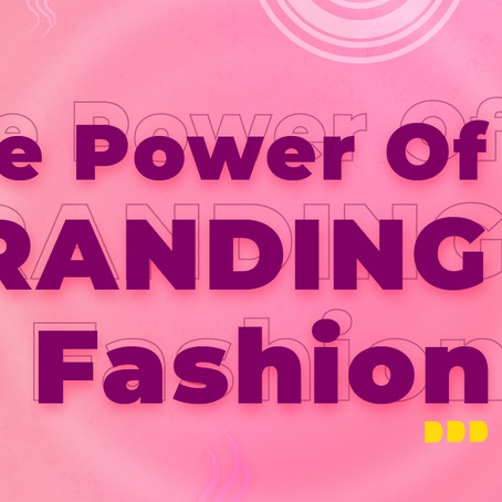 The Power of Branding in the Fashion Industry | What is Brand & Branding?