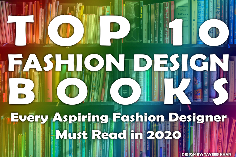 Top 10 Fashion Design Books Every Aspiring Fashion Designer Must Read In 2020 Iift