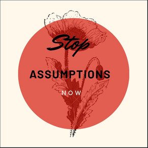 Sigh ! Assumptions- They are our biggest downfall.