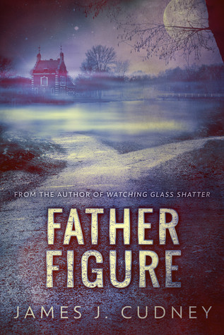 Father Figure by James J. Cudney