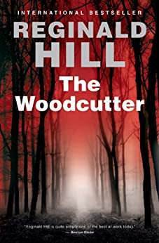 The Woodcutter: A Novel by [Hill, Reginald]