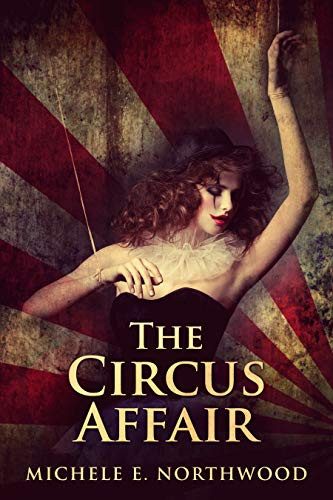 The Circus Affair by [Michele E. Northwood]