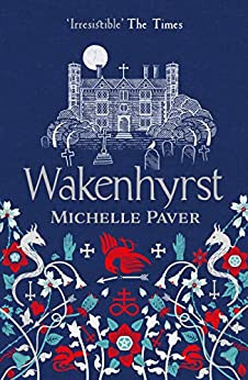 Wakenhyrst by [Paver, Michelle]