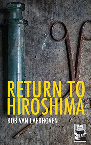 Return to Hiroshima by [Van Laerhoven, Bob]