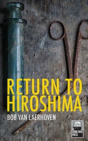 Return to Hiroshima by Bob Van Laerhoven