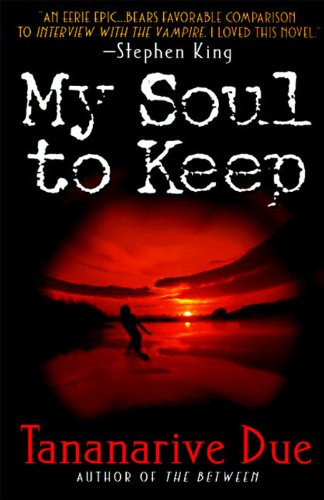 My Soul to Keep (African Immortals series Book 1) by [Due, Tananarive]