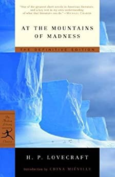 At the Mountains of Madness: The Definitive Edition (Modern Library Classics) by [Lovecraft, H.P.]