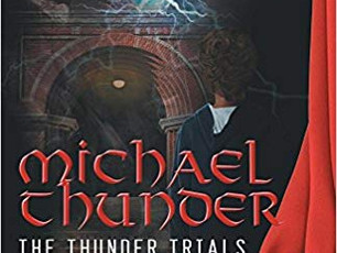 Book Review: Michael Thunder: The Thunder Trials by J. Arthur Reliford