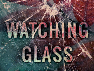 My Novel: Watching Glass Shatter – ON SALE