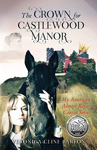 The Crown for Castlewood Manor (My American Almost-Royal Cousin Series Book 1) by [Veronica Cline Barton]