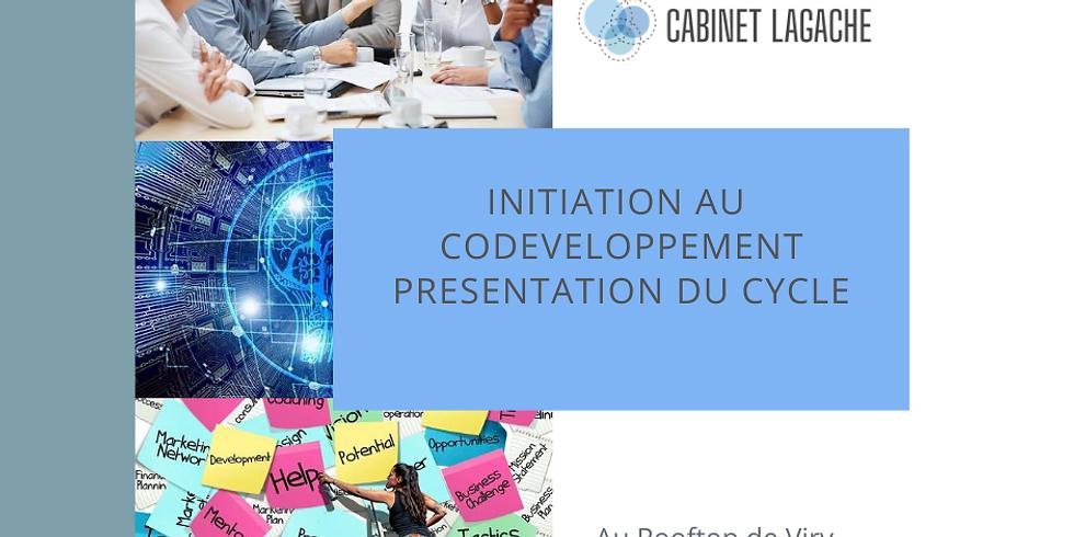 Initiation au CoDéveloppement et présentation du cycle