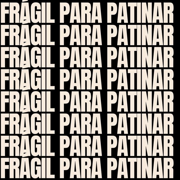 Fragile (to skate)