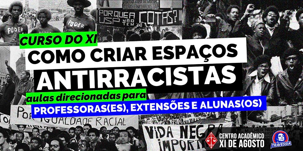 CURSO DO XI | Como criar espaços antirracistas?