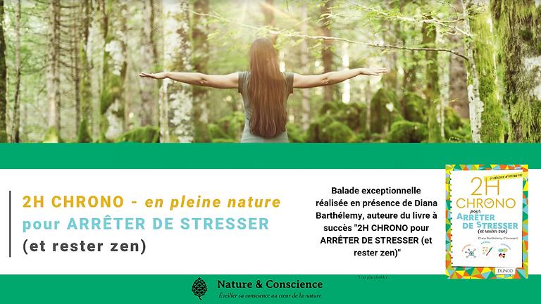 2HCHRONO - en pleine nature - pour ARRÊTERDE STRESSER (et rester zen)