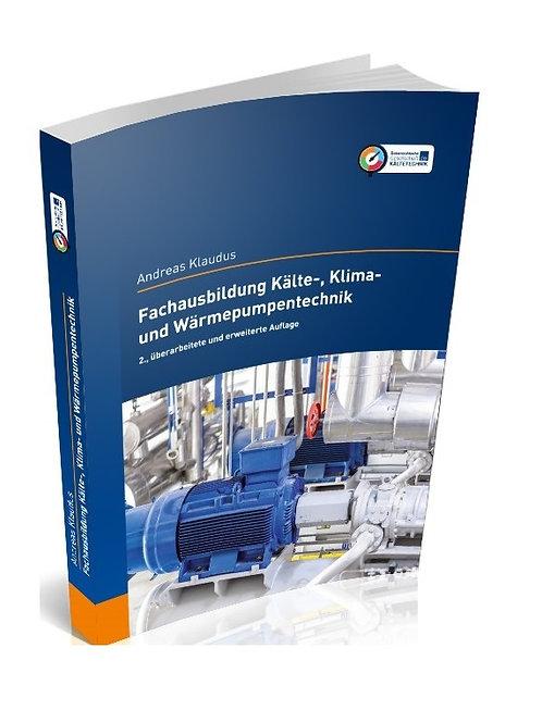 Fachausbildung Kälte-, Klima- und Wärmepumpentechnik 3., überarbeitete Auflage