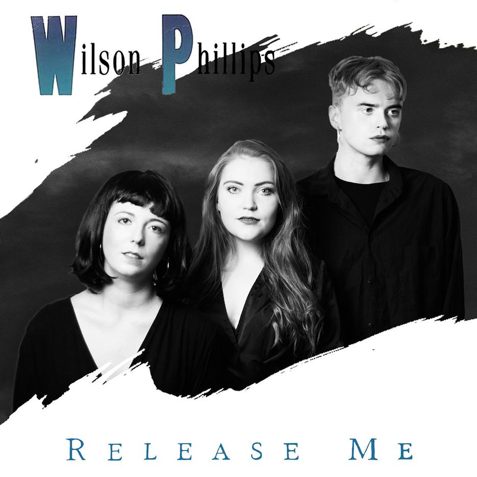 Wilson Phillips, Release Me