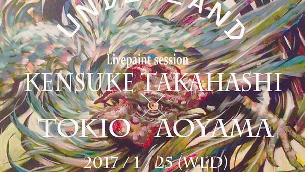 "【KensukeTakahashi】1/25wed. LivePaint  ""UNDERLAND vol.4"" at Grassroots yokohama"