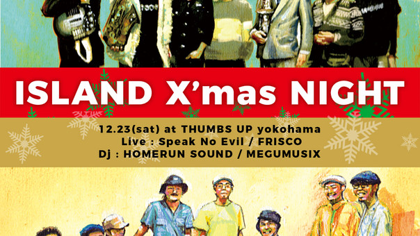 【Speak No Evil x FRISCO】12/23(sat) at THUMBS UP yokohama