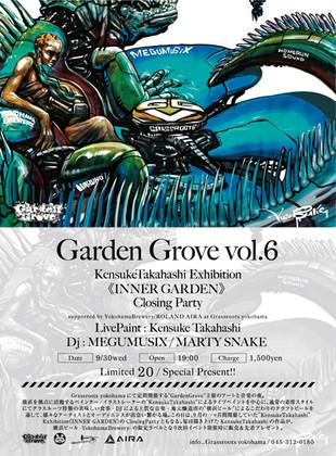 《Garden Grove vol.6》& KensukeTakahashi Exhibition《INNER GARDEN》 Closing Party