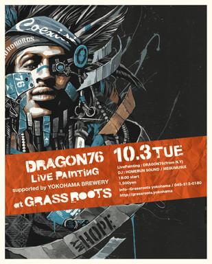 【DRAGON76】10.03tue / LivePainting at Grassroots yokohama -JAPAN TOUR 2017-