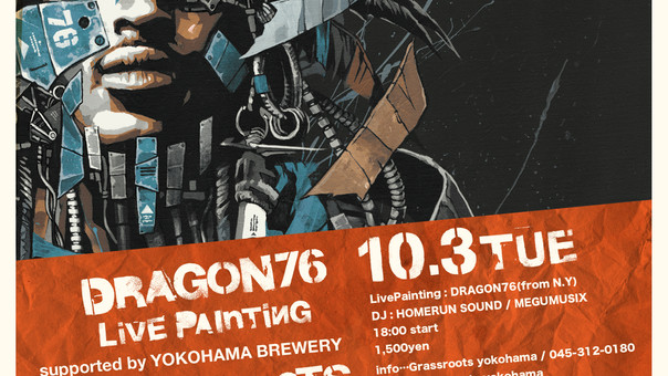 【DRAGON76】10.03tue / LivePainting at Grassroots yokohama -JAPAN TOUR 2017-