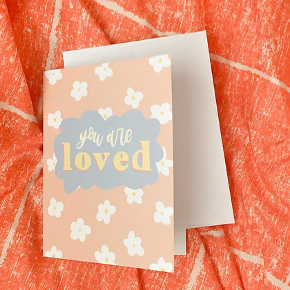 """""""You are Loved"""" Greeting Cards"""