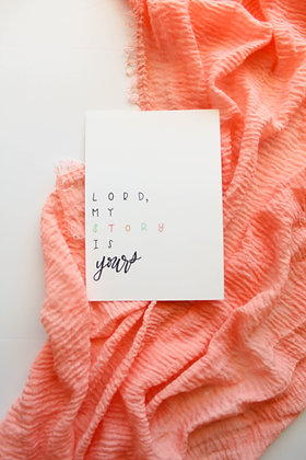 """""""Lord, My Story is Yours"""" Print"""
