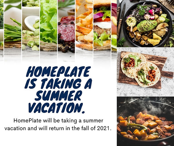 HomePlate is taking a summer vacation..j